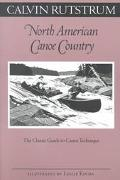 North American Canoe Country The Classic Guide to Canoe Technique