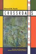 Crossroads Modernism Descent and Emergence in African-American Literary Culture