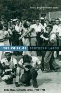 Voice of Southern Labor Radio Music and Textile Strikes, 1929-1934