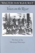 Voices on the River The Story of the Mississippi Waterways