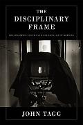 The Disciplinary Frame: Photographic Truths and the Capture of Meaning