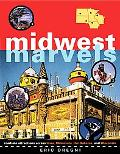 Midwest Marvels Roadside Attractions Across Iowa, Minnesota, the Dakotas, And Wisconsin