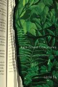 Rain Forest Literatures Amazonian Texts and Latin American Culture