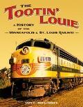 Tootin' Louie A History Of The Minneapolis & St. Louis Railway