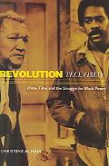 Revolution Televised Prime Time and THe Struggle for Black Power