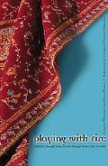 Playing With Fire Feminist Thought And Activism Through Seven Lives in India