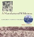 Manufactured Wilderness Summer Camps And the Shaping of American Youth, 18901960