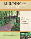 Building Within Nature A Guide for Home Owners, Contractors, And Architects
