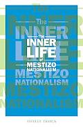 Inner Life of Mestizo Nationalism