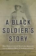 Black Soldier's Story : The Narrative of Ricardo Batrell and the Cuban War of Independence