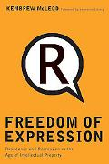 Freedom of Expression Resistance and Repression in the Age of Intellectual Property