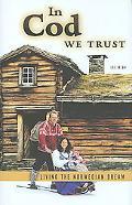 In Cod We Trust: Living the Norwegian Dream