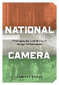 National Camera: Photography and Mexico's Image Environment