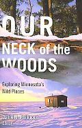 Our Neck of the Woods: Exploring Minnesota's Wild Places