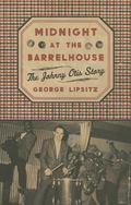 Midnight at the Barrelhouse : The Johnny Otis Story