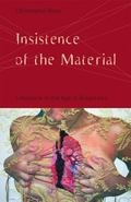Insistence of the Material : Literature in the Age of Biopolitics