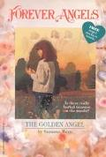 Forever Angels: The Golden Angel