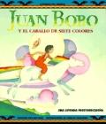 Juan Bobo and El Caballo de Siete Colores