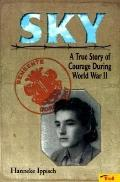 Sky: A True Story of Courage during World War II