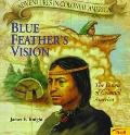 Blue Feather's Vision: The Dawn of Colonial America - James E. Knight - Paperback