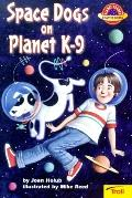 Space Dogs on Planet K-9 (Planet Reader, Chapter Book) - Joan Holub - Paperback