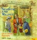 Seventh and Walnut: Life in Colonial Philadelphia