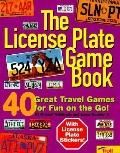 License Plate Game Book: 40 Great Travel Games for Fun on the Go!