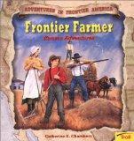 Frontier Farmer: Kansas Adventures (Adventures in Froniter America)