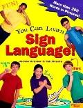 You can Learn Sign Language!: More Than 300 Words in Pictures - Jackie Kramer - Paperback
