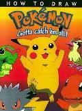 How to Draw Pokemon: Gotta Catch 'Em All!