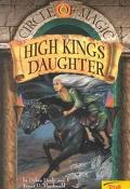 The High King's Daughter (Circle of Magic, Book 6)