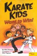 Karate Kids Want to Win! - Alex Simmons - Paperback