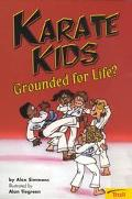 Karate Kids Grounded for Life? - Alex Simmons - Paperback