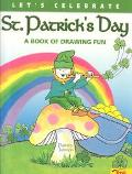 Let's Celebrate St. Patrick's Day A Book of Drawing Fun