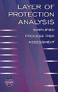 Layer of Protection Analysis Simplified Process Risk Assessment