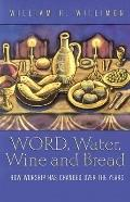 Word, Water, Wine, and Bread How Worship Has Changed over the Years