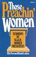 Those Preachin' Women Sermons by Black Women Preachers