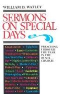Sermons on Special Days Preaching Through the Year in the Black Church