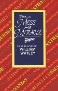 From Mess to Miracle-- And Other Sermons by William Watley