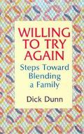 Willing to Try Again Steps Toward Blending a Family