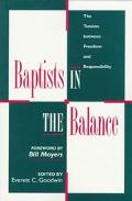 Baptists in the Balance The Tension Between Freedom and Responsibility