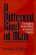 Different Kind of Man Changing Male Roles in Today's World