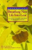 Breathing New Life into Lent: A Collection of Creative Worship Resources