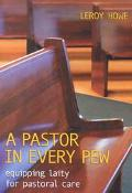 Pastor in Every Pew Equipping Laity for Pastoral Care