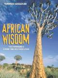 African Wisdom 101 Proverbs from the Motherland