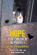 Hope for Children in Poverty Profiles and Possibilities