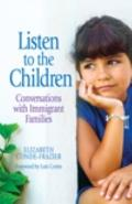 Listen to the Children/Escuchemos a los Ninos : Conversations with Immigrant Families/Conver...