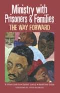 Ministry with Prisoners and Families : The Way Forward