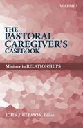 Pastoral Caregiver's Casebook
