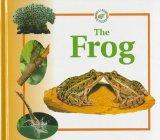 The Frog (Life Cycles (Raintree Hardcover))